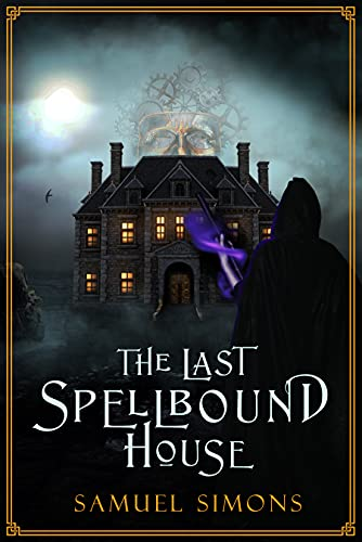 The Last Spellbound House
