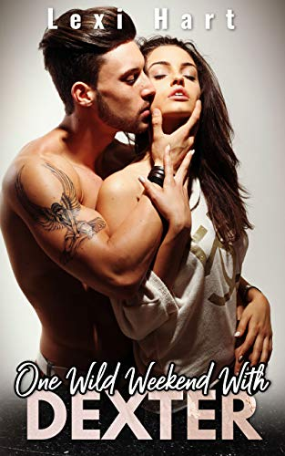 One Wild Weekend With Dexter: A Steamy Suspense Romance