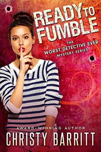 Ready to Fumble: a laugh-out-loud romantic mystery (The Worst Detective Ever Book 1)