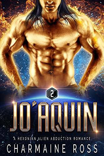 JoAquin: Sci-Fi Alien Romance (A SciFi Alien Abduction Romance Book 2)