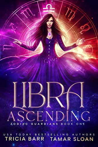 Libra Ascending: An Epic Urban Fantasy Romance (Zodiac Guardians Book 1)