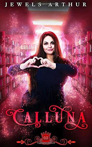 Calluna: A Paranormal RomCom (Spell Library)