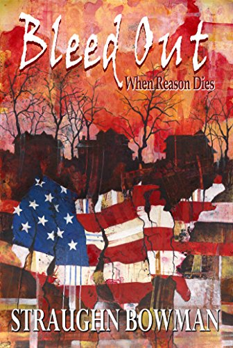 Bleed Out: When Reason Dies, Book 1