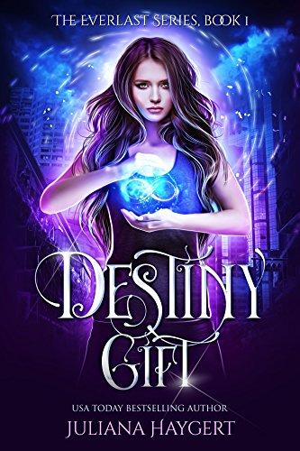 Destiny Gift (The Everlast Series Book 1)