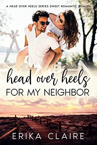 Head Over Heels for My Neighbor