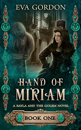 Hand of Miriam (A Bayla and the Golem Novel Book 1)