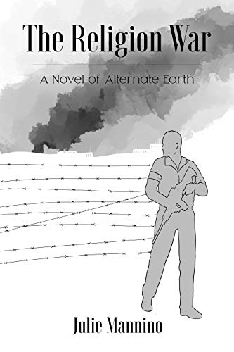 The Religion War : A Novel of Alternate Earth