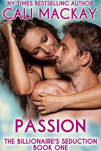 Passion (The Billionaire's Seduction Book 1)
