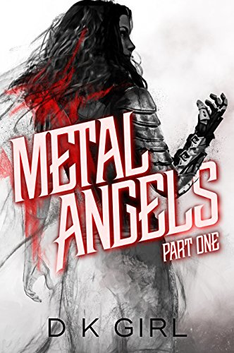 Metal Angels - Part One: A SciFi Fantasy Serial (The Facility Files Book 1)