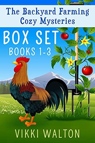 A Backyard Farming Mystery Boxset: Includes Chicken Culprit (Book 1), Cordial Killing (Book 2), and Honey Homicide (Book3)