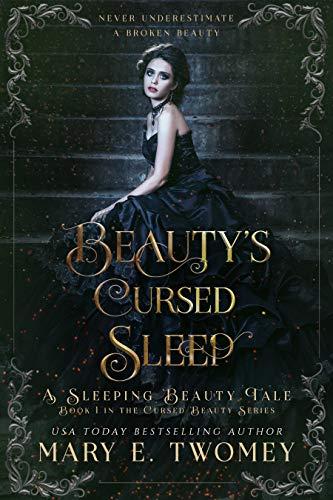 Beauty's Cursed Sleep: A Sleeping Beauty Fairytale Retelling (Cursed Beauty Book 1)