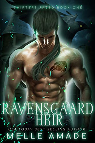 Ravensgaard Heir: A Fated Shifter Paranormal Adult Romance (Shifters Fated Book 1)
