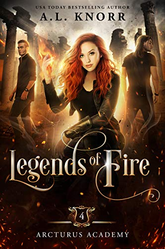 Legends of Fire: A Young Adult Fantasy (Arcturus Academy Book 4)