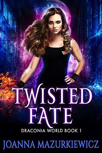 Twisted Fate : Draconia World Book 1