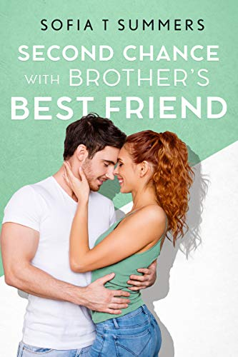 Second Chance with Brother's Best Friend: A Single Mom Secret Baby Romance