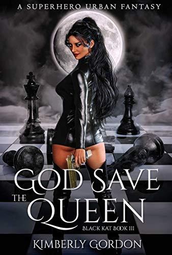 God Save The Queen: A Superhero Urban Fantasy (Black Kat Book 3)