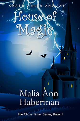 Chase Tinker and the HOUSE OF MAGIC (The Chase Tinker Series Book 1)