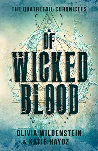 Of Wicked Blood (The Quatrefoil Chronicles Book 1)