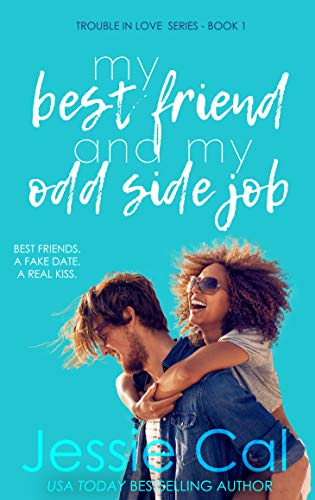 My Best Friend and My Odd Side Job (Trouble in Love Series Book 1)