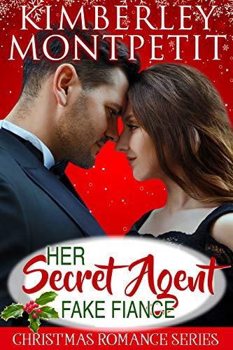 Her Secret Agent Fake Fiance: Sweet Christmas Romantic Suspense