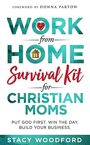 Work from Home Survival Kit for Christian Moms