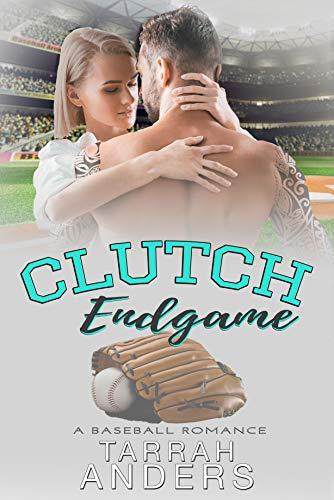 Clutch Endgame: A BASEBALL ROMANCE
