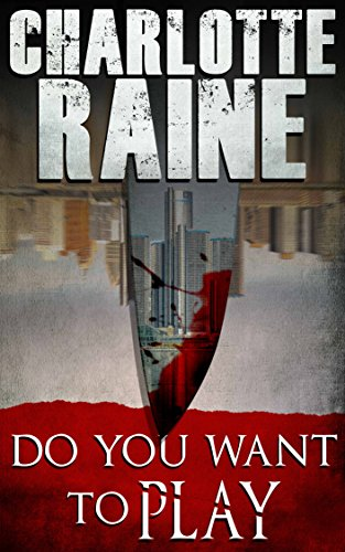 Do You Want To Play: A Police Procedural Serial Killer Thriller