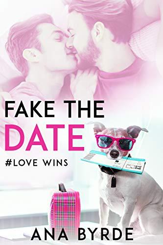Fake the Date (#Love Wins Book 1)