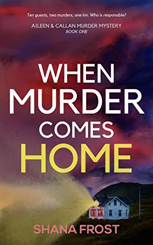 When Murder Comes Home (Aileen and Callan Murder Mysteries Book 1)