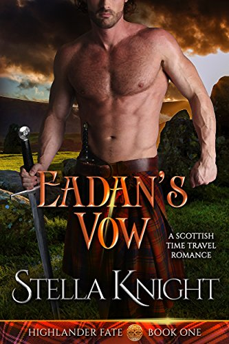 Eadan's Vow: A Scottish Time Travel Romance (Highlander Fate Book 1)