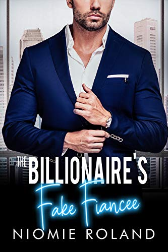 The Billionaire's Fake Fiancée (French Conquests Book 1)
