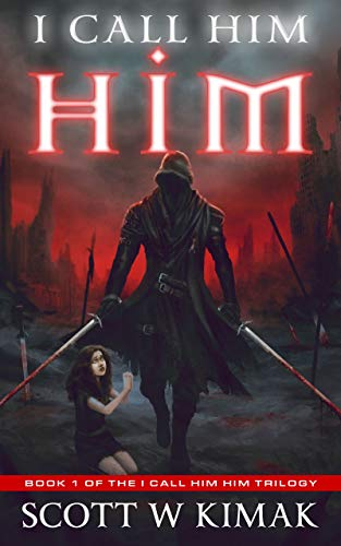 I call him HIM: A Post-Apocalyptic Survival Thriller (I call him — HIM trilogy Book 1)