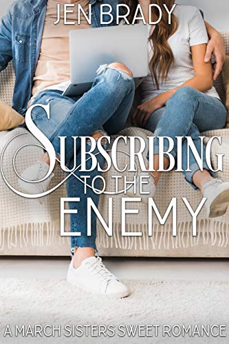 Subscribing to the Enemy: An Enemies to Lovers YA Sweet Romance (A March Sisters Sweet Romance Book 1)