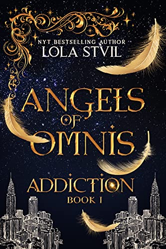 Angels Of Omnis: Addiction (Angels of Omnis, Book 1) (Guardians series)