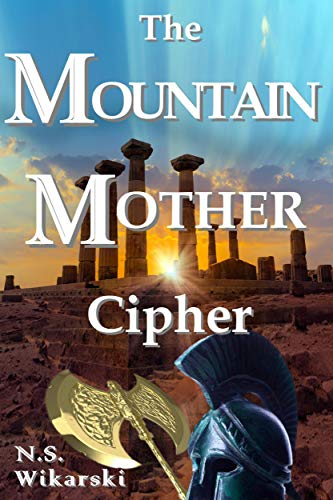 The Mountain Mother Cipher (Arkana Archaeology Mystery Thriller Series Book 2)