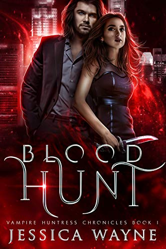 Blood Hunt: A Paranormal Vampire Romance (Vampire Huntress Chronicles Book 1)