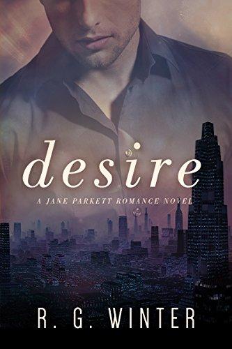 Desire (The Jane Parkett Romance Series Book 1)