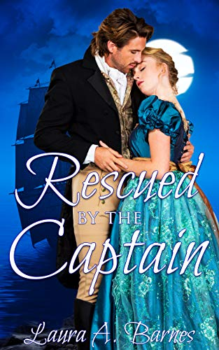 Rescued By the Captain (Romancing the Spies Book 1)