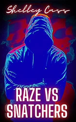 Raze vs Snatchers: Book one in the Raze Warfare series