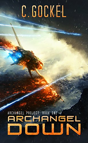 Archangel Down: Archangel Project. Book One