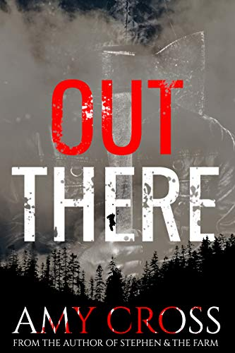 Out There (The Ted Armitage Trilogy Book 1)