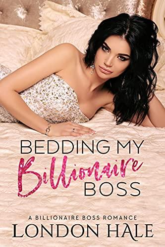 Bedding My Billionaire Boss