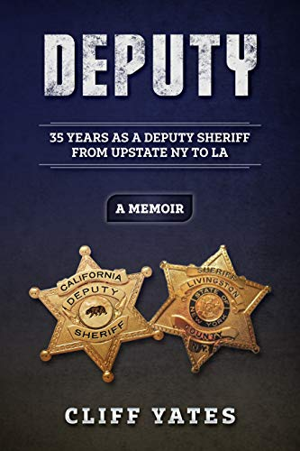 DEPUTY: 35 YEARS AS A DEPUTY SHERIFF FROM UPSTATE NY TO LA