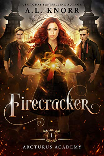 Firecracker: A Young Adult Fantasy (Arcturus Academy Book 1)