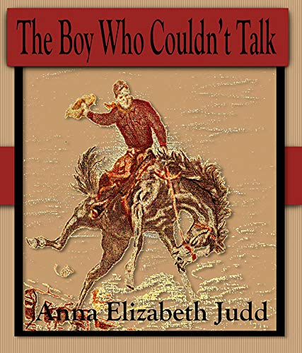 The Boy Who Couldn't Talk: Haystack Chronicles