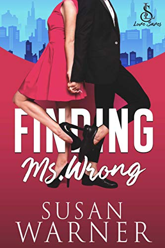 Finding Ms. Wrong: Small town Rom Com (Love Saves Book 1)