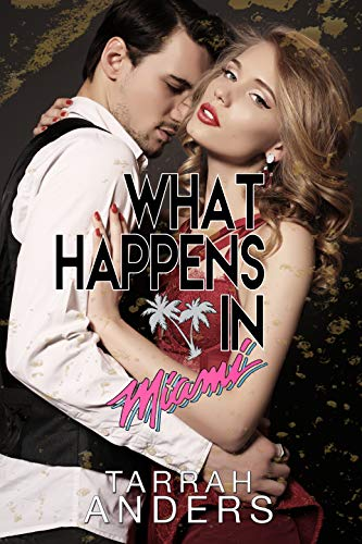 What Happens in Miami (What Happens In. Book 2)
