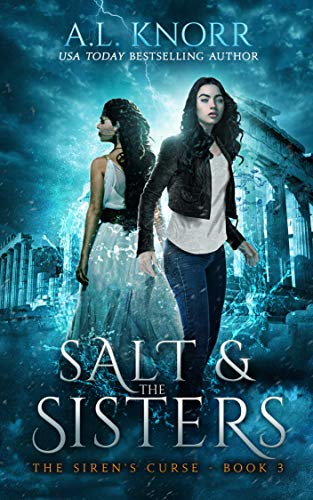 Salt & the Sisters: A Mermaid Fantasy (The Siren's Curse Book 3)