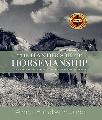 The Handbook of Horsemanship: Complete Handling/Training Resource Guide