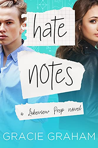 Hate Notes: A Sweet Enemies to Lovers Young Adult Romance (Lakeview Prep Book 1)